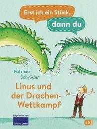 Patricia  Schröder - Erst ich ein Stück, dann du - Linus und der Drachen-Wettkampf