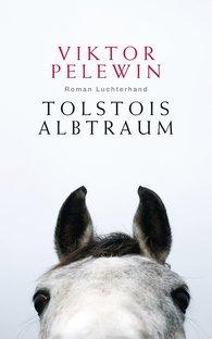 Viktor  Pelewin - Tolstois Albtraum