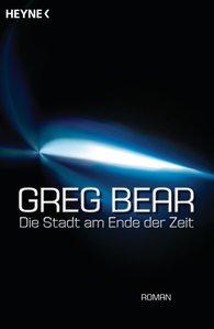Greg  Bear - Die Stadt am Ende der Zeit