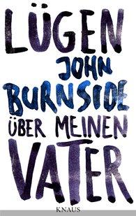 John  Burnside - Lügen über meinen Vater