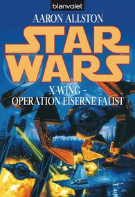 Aaron  Allston - Star Wars. X-Wing. Operation Eiserne Faust