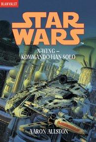 Aaron  Allston - Star Wars. X-Wing. Kommando Han Solo