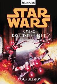 Aaron  Allston - Star Wars. X-Wing. Das letzte Gefecht