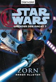 Aaron  Allston - Star Wars. Wächter der Macht 7. Zorn