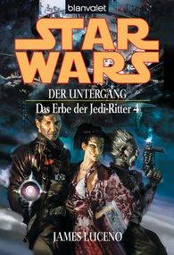 James  Luceno - Star Wars. Das Erbe der Jedi-Ritter 4. Der Untergang