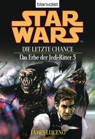 James  Luceno - Star Wars. Das Erbe der Jedi-Ritter 5. Die letzte Chance