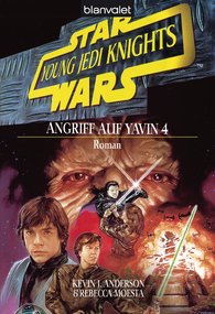 Kevin J.  Anderson, Rebecca  Moesta - Star Wars. Young Jedi Knights 6. Angriff auf Yavin 4