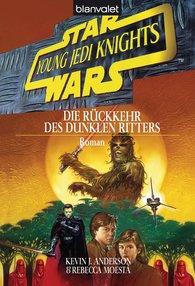 Kevin J.  Anderson - Star Wars. Young Jedi Knights 5. Die Rückkehr des Dunklen Ritters