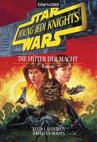 Kevin J.  Anderson - Star Wars. Young Jedi Knights 1. Die Hüter der Macht