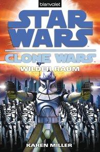 Karen  Miller - Star Wars. Clone Wars 2. Wilder Raum