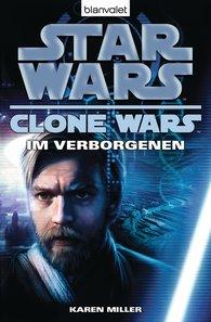 Karen  Miller - Star Wars. Clone Wars 4. Im Verborgenen