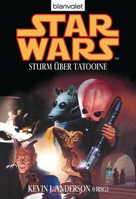 Kevin J.  Anderson - Star Wars. Sturm über Tatooine