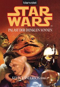Kevin J.  Anderson  (Hrsg.) - Star Wars. Palast der dunklen Sonnen. Stories