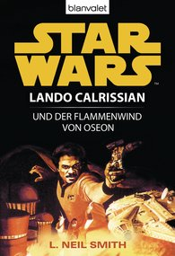 L. Neil  Smith - Star Wars. Lando Calrissian. Lando Calrissian und der Flammenwind von Oseon