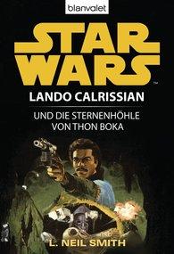 L. Neil  Smith - Star Wars. Lando Calrissian. Lando Calrissian und die Sternenhöhle von Thon Boka