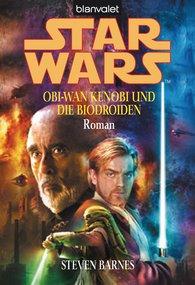 Steven  Barnes - Star Wars. Obi-Wan Kenobi und die Biodroiden