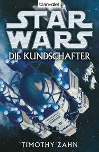 Timothy  Zahn - Star Wars. Die Kundschafter. Roman