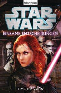 Timothy  Zahn - Star Wars™  - Einsame Entscheidungen