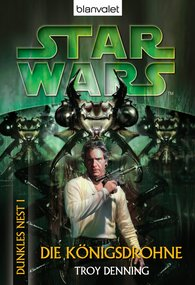 Troy  Denning - Star Wars. Dunkles Nest 1. Die Königsdrohne