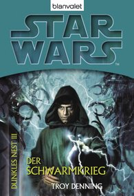 Troy  Denning - Star Wars. Dunkles Nest 3. Der Schwarmkrieg