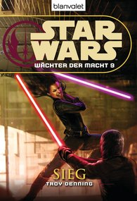 Troy  Denning - Star Wars. Wächter der Macht 9. Sieg