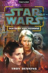 Troy  Denning - Star Wars. Der Geist von Tatooine