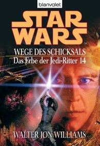 Walter Jon  Williams - Star Wars. Das Erbe der Jedi-Ritter 14. Wege des Schicksals