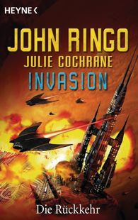 John  Ringo, Julie  Cochrane - Invasion - Die Rückkehr
