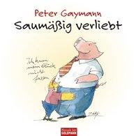 Peter  Gaymann - Saumäßig verliebt – Peter Gaymann