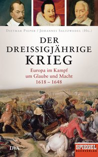 Dietmar  Pieper  (Hrsg.), Johannes  Saltzwedel  (Hrsg.) - Der Dreißigjährige Krieg