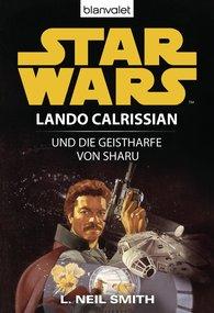 L. Neil  Smith - Star Wars. Lando Calrissian. Lando Calrissian und die Geistharfe von Sharu
