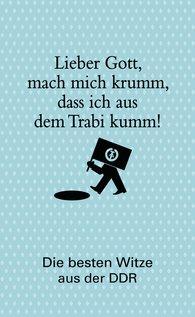 Barbara  Kunerle  (Hrsg.) - Lieber Gott, mach mich krumm, dass ich aus dem Trabi kumm!