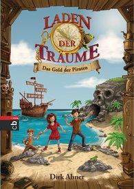 Dirk  Ahner - Laden der Träume - Das Gold der Piraten