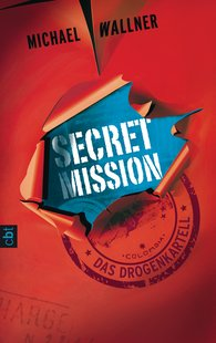 Michael  Wallner - Secret Mission - Das Drogenkartell