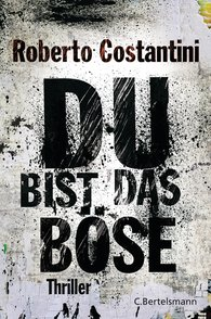 Roberto  Costantini - Du bist das Böse