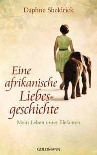 Daphne  Sheldrick - Eine afrikanische Liebesgeschichte
