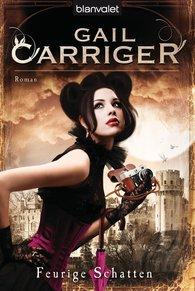 Gail  Carriger - Feurige Schatten