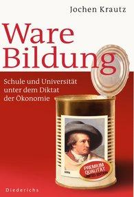 Jochen  Krautz - Ware Bildung