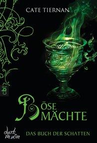 Cate  Tiernan - Das Buch der Schatten - Böse Mächte
