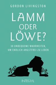 Gordon  Livingston - Lamm oder Löwe?