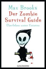 Max  Brooks - Der Zombie Survival Guide