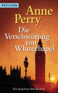 Anne  Perry - Die Verschwörung von Whitechapel