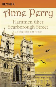 Anne  Perry - Flammen über Scarborough Street