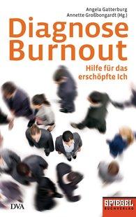 Angela  Gatterburg  (Hrsg.), Annette  Großbongardt  (Hrsg.) - Diagnose Burnout
