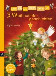 Ingrid  Uebe - Erst ich ein Stück, dann du - 3 Weihnachtsgeschichten