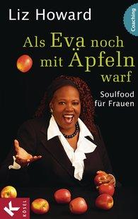 Liz  Howard - Als Eva noch mit Äpfeln warf