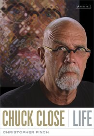 Christopher  Finch - Chuck Close: Life