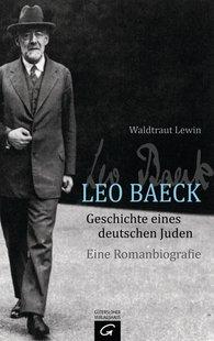 Waldtraut  Lewin - Leo Baeck - Geschichte eines deutschen Juden