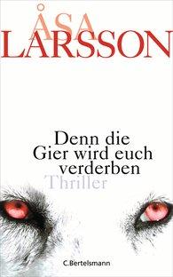 Åsa  Larsson - Denn die Gier wird euch verderben