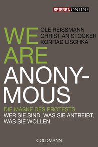 Ole  Reißmann, Christian  Stöcker, Konrad  Lischka - We are Anonymous